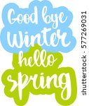text   ''good bye winter hello... | Shutterstock .eps vector #577269031