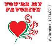you're my favorite | Shutterstock .eps vector #577327747