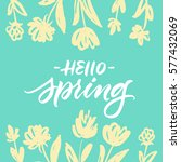 hello spring greeting card with ... | Shutterstock .eps vector #577432069