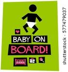 baby on board   flat style... | Shutterstock .eps vector #577479037