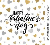 happy valentine's day. hand... | Shutterstock .eps vector #577481434
