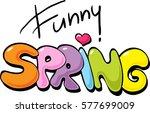 funny spring inscription  ... | Shutterstock .eps vector #577699009