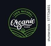 organic farm hand written... | Shutterstock .eps vector #577726831