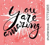 you are amazing.greeting card... | Shutterstock .eps vector #577731835