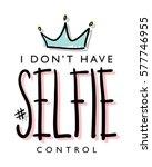 t shirt graphics slogan tee... | Shutterstock .eps vector #577746955