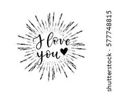 love greeting card  poster with ... | Shutterstock .eps vector #577748815
