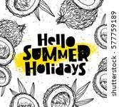 hello summer holidays. trend... | Shutterstock .eps vector #577759189