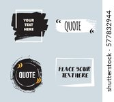 vector quote collection. hand... | Shutterstock .eps vector #577832944