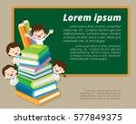 back to school kids education... | Shutterstock .eps vector #577849375