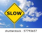 drive slow sign in yellow with... | Shutterstock . vector #57793657