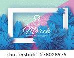 blue paper cut flower. 8 march. ... | Shutterstock .eps vector #578028979