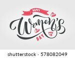 happy woman's day text as... | Shutterstock .eps vector #578082049