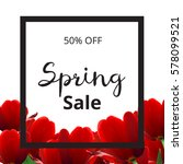 spring banner with red flowers... | Shutterstock .eps vector #578099521