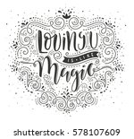 loving you is like magic. hand... | Shutterstock .eps vector #578107609