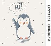 cute penguin says hi.childish... | Shutterstock .eps vector #578113255