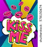 Kiss Me Word Bubble. Message I...