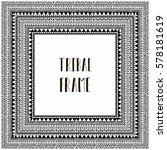 black abstract tribal frame... | Shutterstock .eps vector #578181619