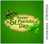 st. patrick day poster. s hat... | Shutterstock .eps vector #578195224