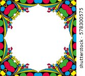 vector colorful floral frame... | Shutterstock .eps vector #578300575