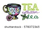 hand drawn tea time collection. ... | Shutterstock .eps vector #578372365