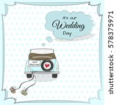 vintage wedding card with car... | Shutterstock .eps vector #578375971