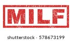 milf text rubber seal stamp... | Shutterstock .eps vector #578673199
