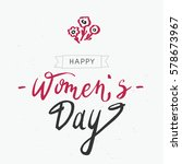 hand lettering art happy women... | Shutterstock .eps vector #578673967