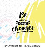 be the game changer.... | Shutterstock .eps vector #578735509