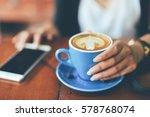 coffee latte in coffee shop... | Shutterstock . vector #578768074