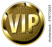 gold vip button   badge on... | Shutterstock .eps vector #578772025