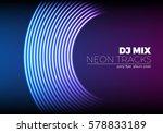 vinyl grooves as neon lines... | Shutterstock .eps vector #578833189