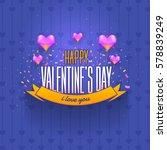 happy valentine's day purple... | Shutterstock .eps vector #578839249