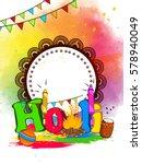 beautiful and creative holi... | Shutterstock .eps vector #578940049