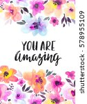 you are amazing. watercolor ... | Shutterstock . vector #578955109