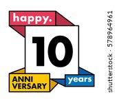 10 years anniversary...   Shutterstock .eps vector #578964961