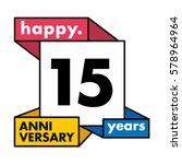 15 years anniversary...   Shutterstock .eps vector #578964964