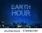 earth hour greeting from light... | Shutterstock . vector #578980789