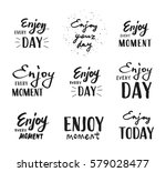 enjoy every moment. vector... | Shutterstock .eps vector #579028477