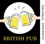 british pub beer glasses means... | Shutterstock . vector #579047401