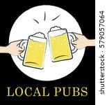 local pubs beer shows... | Shutterstock . vector #579057064