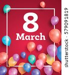 8 march card with flying... | Shutterstock .eps vector #579091819