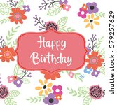 birthday card with flowers... | Shutterstock .eps vector #579257629