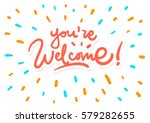 vector you're welcome lettering ... | Shutterstock .eps vector #579282655