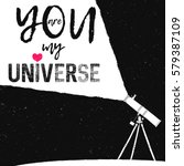 you are my universe hand... | Shutterstock .eps vector #579387109