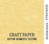 craft paper seamless vector... | Shutterstock .eps vector #579476935