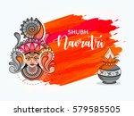 happy navratri  vector... | Shutterstock .eps vector #579585505