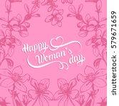 happy woman's day handwritten... | Shutterstock .eps vector #579671659