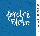 hand drawn phrase forever love. ... | Shutterstock .eps vector #579687181