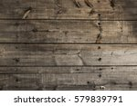 old wooden background. rustic... | Shutterstock . vector #579839791