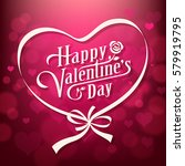 happy valentines day lettering... | Shutterstock .eps vector #579919795